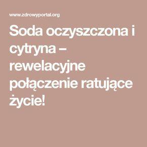 Soda oczyszczona i cytryna – rewelacyjne połączenie ratujące życie!
