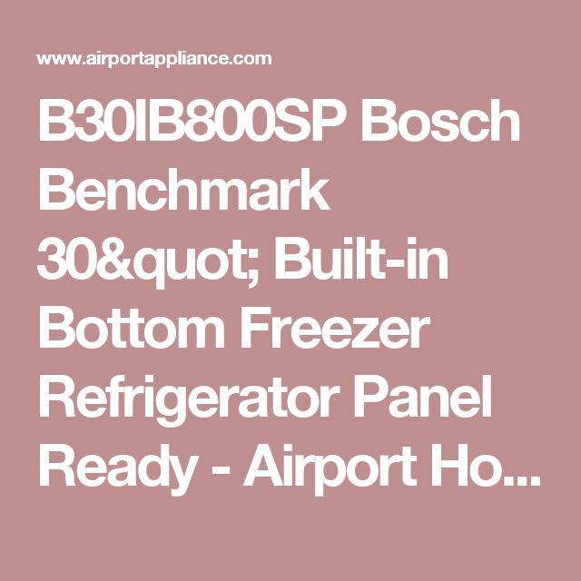 "B30IB800SP Bosch Benchmark  30"" Built-in Bottom Freezer Refrigerator Panel Ready - Airport Home Appliance & Mattress"