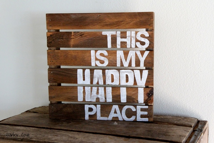 This Is My Happy Place - Rustic Pallet Wood Sign. - Like this idea for Master Bedroom, Maybe Kitchen?