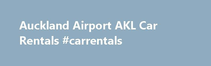 Auckland Airport AKL Car Rentals #carrentals http://rental.remmont.com/auckland-airport-akl-car-rentals-carrentals/  #rental cars auckland airport # Location Terms & Conditions: Collision Damage Waiver (CDW) �is mandatory and included in the rate. Taxable New Zealand Excess Reduction (ER) is optional (taxable) In case of accident or damage, if Excess Reduction (ER) is not purchased the renter will be liable for an amount ranging from NZ$3,000.00 + GST...