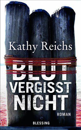 Blut vergisst nicht : Roman by Kathy Reichs | LibraryThing