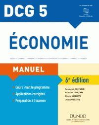 """657.07 DCG 5 2017/2018 """"Tout le programme du DCG 5 Économie présenté de façon claire, rigoureuse et efficace : l'histoire économique, l'économie de marché, les déterminants fondamentaux de l'activité économique, le financement et la mondialisation de l'économie, les politiques publiques et la régulation de l'économie."""""""