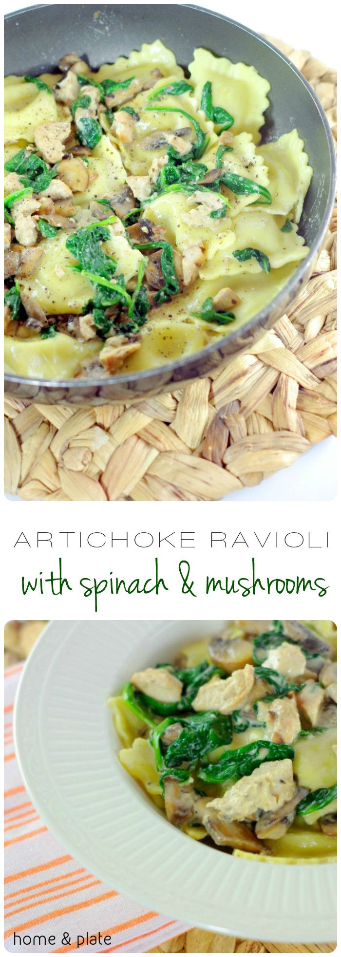 Artichoke Ravioli with Spinach & Mushrooms | Home & Plate | www.homeandplate.com | Creamy artichoke ravioli with wilted freshspinach and caramelized mushrooms is tossed with tender grilled chicken.