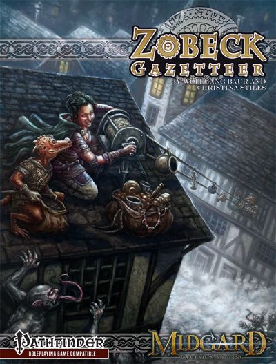 The Zobeck Gazeteer by Wolfgang Baur, a role playing game supplement for the Pathfinder game detailing a clockpunk city-state in the Midgard campaign setting. #RPG #Pathfinder