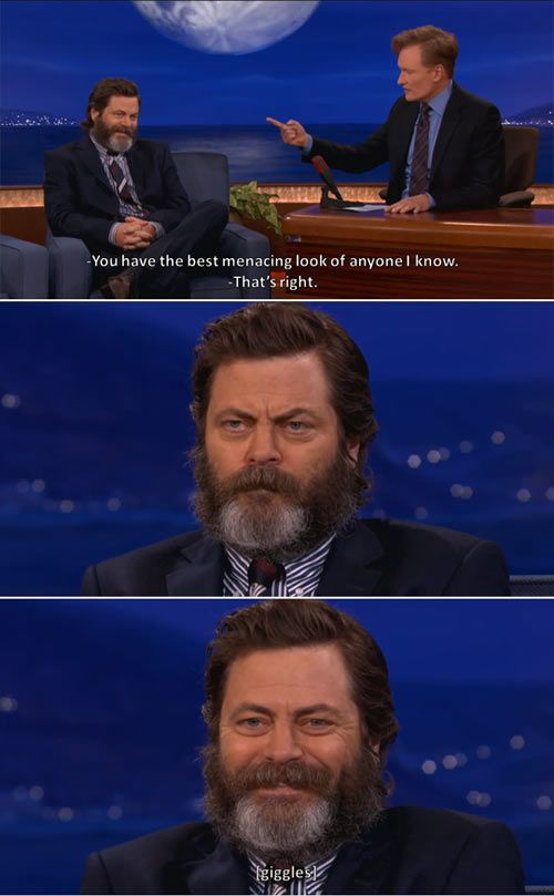 The best menacing look of anyone I know. Nick Offerman please follow me,thank you i will refollow you later