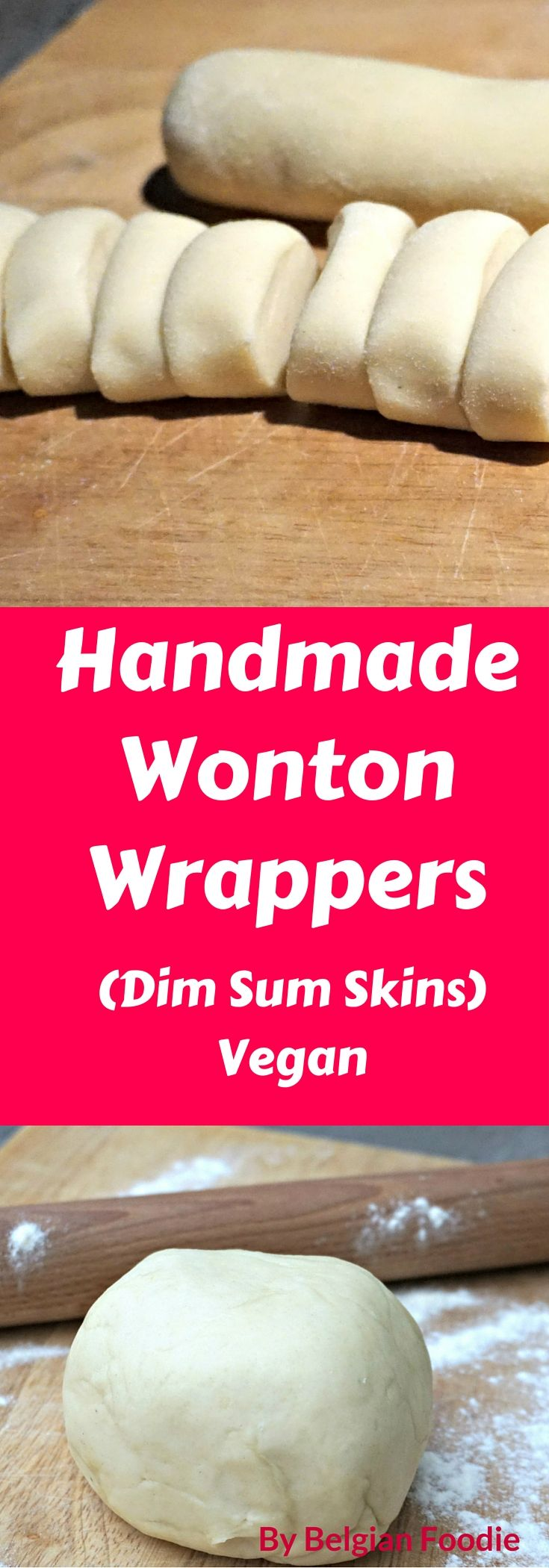 Learn How and Why to Make your own Handmade Wonton Wrappers #wonton #dimsum #gyoza #vegan #vegetarian #homemade #easyrecipes #belgianfoodie