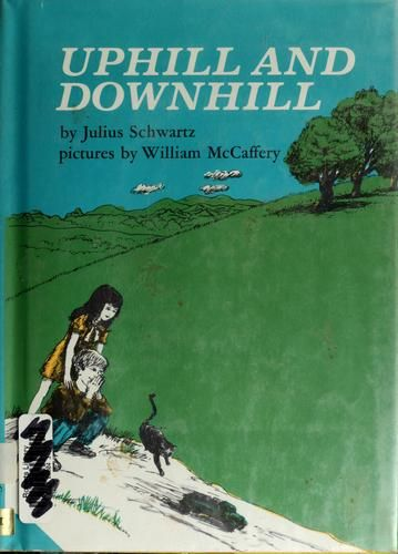 Uphill and downhill by Schwartz, Julius, 32 pgs.