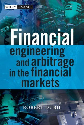 Financial Engineering and Arbitrage in the Financial Markets (The Wiley Finance Series) by Robert Dubil. $47.25. Edition - 2. Publisher: Wiley; 2 edition (October 11, 2011). 380 pages. Publication: October 11, 2011. Author: Robert Dubil