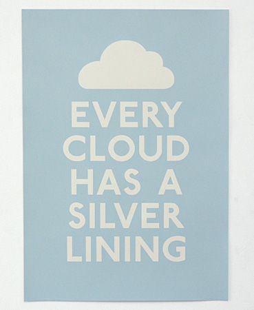 every cloud has a silver lining: Partly Cloud, Inspiration, Poster Watch, Space