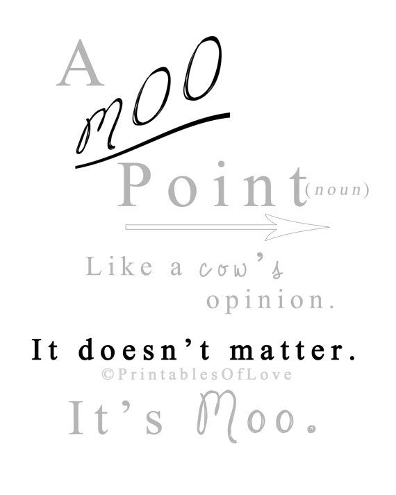 Digital File 8x10  Moo Point funny quote from by PrintablesOfLove, $5.00