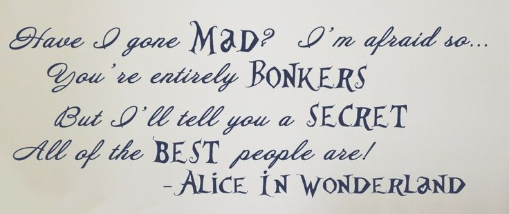 Alice in Wonderland Quote (Have I gone Mad?) - Vinyl Wall Art - Alice in Wonderland - Book Characters - Character Collection | A Mighty Girl