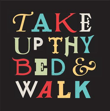 Take Up Thy Bed & Walk - A global call