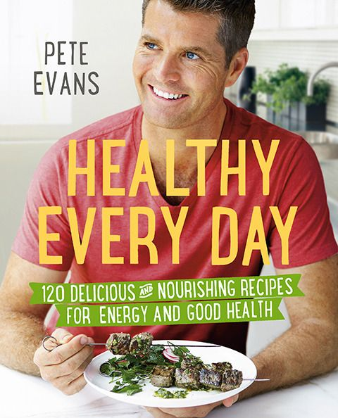Pete Evans' Healthy Every day... I just love that we are being given more and more healthy beautiful recipes from different chefs & cooks.... healthy is no longer boring!