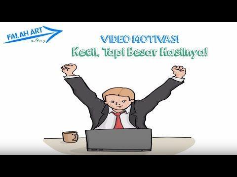 [Video Motivasi] Kecil, Tapi Besar Hasilnya!
