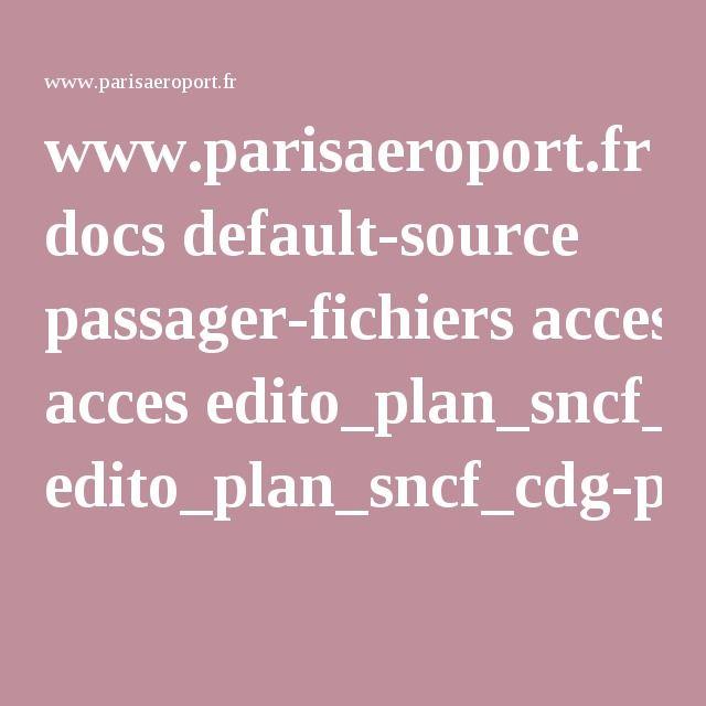 www.parisaeroport.fr docs default-source passager-fichiers acces edito_plan_sncf_cdg-pdf.pdf?sfvrsn=2