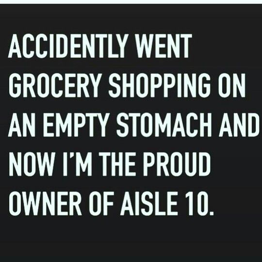 Accidentally went grocery shopp on an empty stomach and now I'm a proud owner of Aisle 10 - Diet and Fitness Humor, Gym Memes, Food, Weight Loss, Fat, Running, Jogging, Cardio, Training, Beachbody, Health, Gains,  Summer, Publix, Kroger, Whole Foods, Trader Joe's