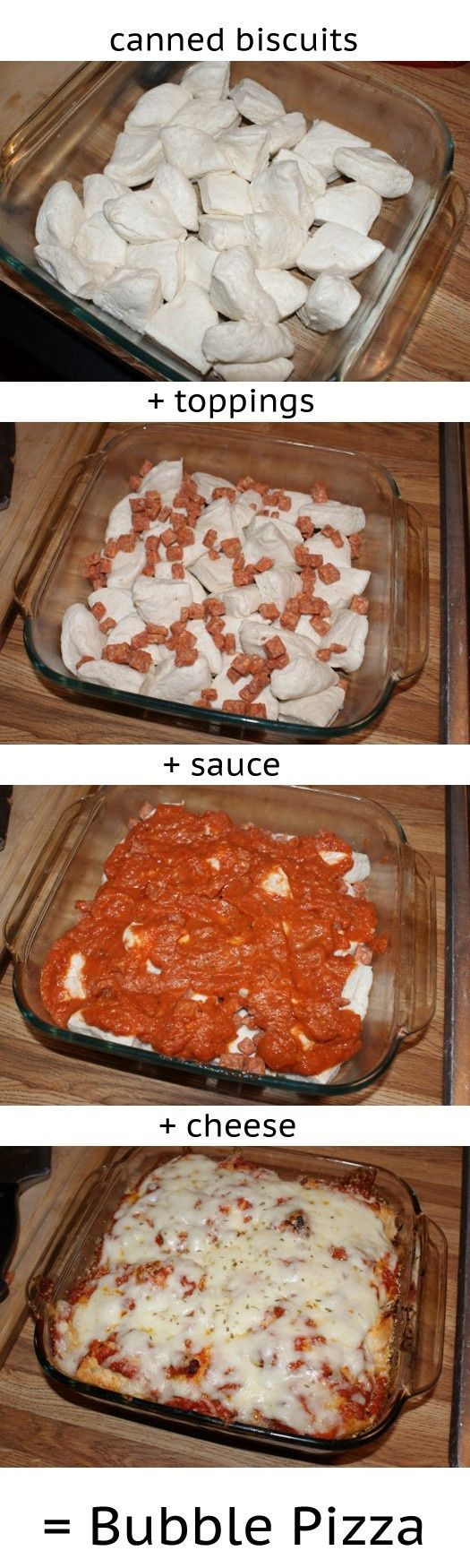 BUBBLE PIZZA. Preheat oven to 400°. Cut each biscuit into quarters.  Place the biscuit pieces in a greased 8 x 8 glass baking dish. Top with sauce and pepperoni, sausage, etc. Bake uncovered for 20 minutes. Remove from oven