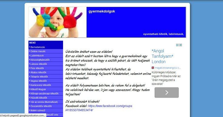 GYERMEKDOLGOK - honlap - nem csak kifestők vannak, hanem pl. készségfejlesztők, munkalapok iskola előtt állóknak, kisiskolásoknak
