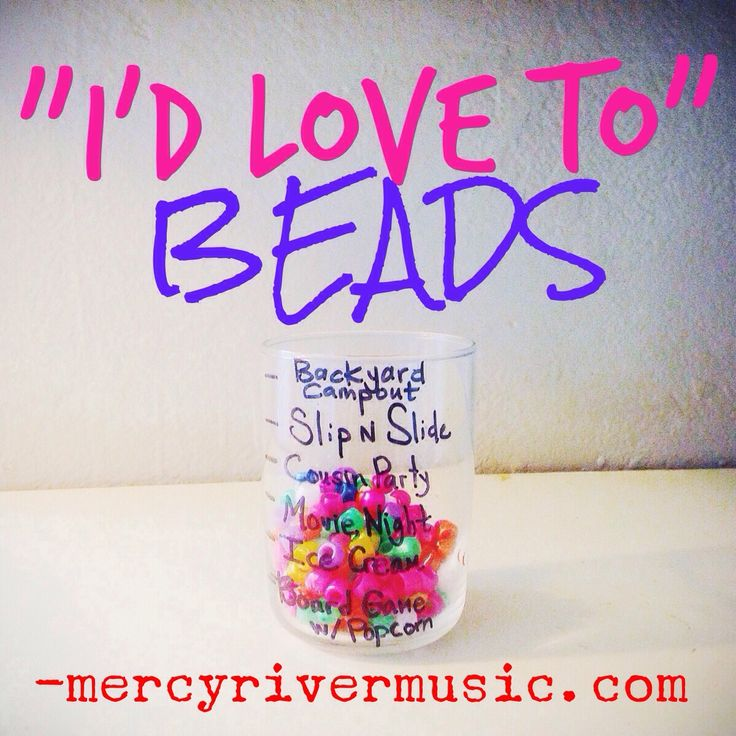 """""""I'D LOVE TO"""" Beads. Help foster respect and cooperation this summer! Kids place a bead in the jar if they respond, """"I'd love to!"""" when asked to do something. mercyrivermusic.com"""