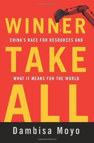 Winner Take All: China's Race for Resources and What It Means for the World by Dambisa Moyo, http://www.amazon.com/dp/0465028284/ref=cm_sw_r_pi_dp_ADx5pb19F22RG