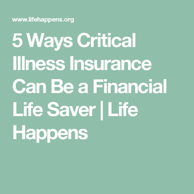 5 Ways Critical Illness Insurance Can Be a Financial Life Saver | Life Happens