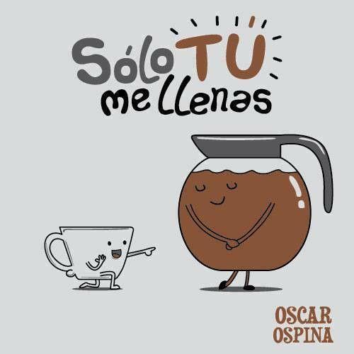 Idea para personalizar taza Cafe sólo tu me llenas