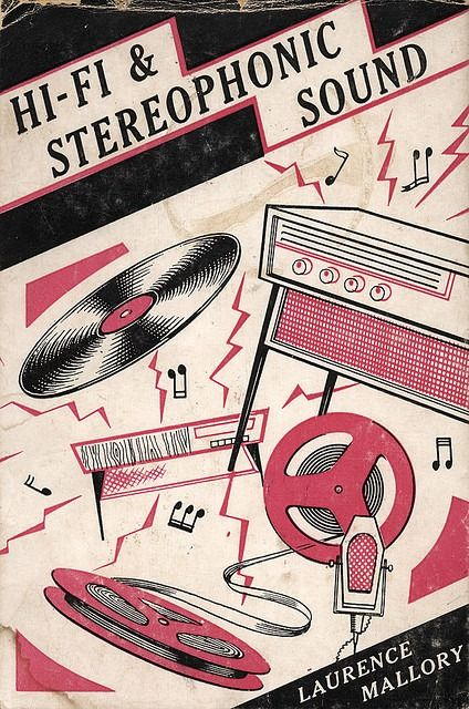 'Hi-fi and Stereophonic Sound' by Laurence Mallory, author of the right way to tape record. 1960