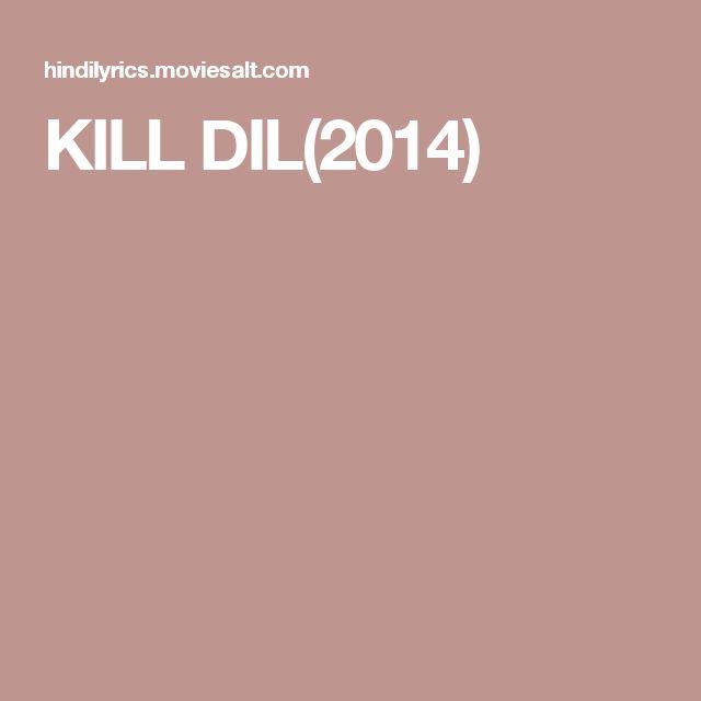 KILL DIL(2014)