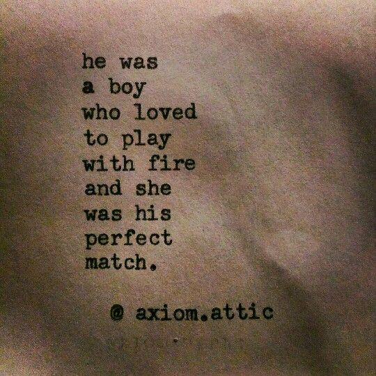 #shaman #twinflame #fearless twinflames  He was a boy who loved to play with fire and she was his perfect match