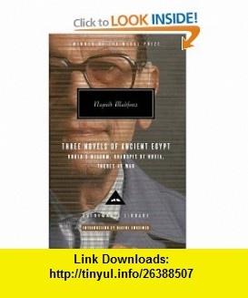 Three Novels of Ancient Egypt Khufus Wisdom, Rhadopis of Nubia, Thebes at War (Everymans Library) (9780307266248) Naguib Mahfouz, Raymond Stock, Anthony Calderbank, Humphrey Davies, Nadine Gordimer , ISBN-10: 0307266249  , ISBN-13: 978-0307266248 ,  , tutorials , pdf , ebook , torrent , downloads , rapidshare , filesonic , hotfile , megaupload , fileserve