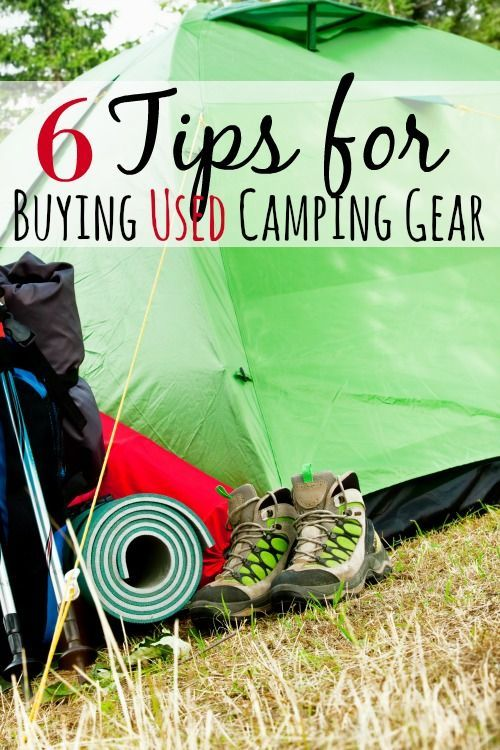 Don't plan your camping trip without looking at your gear! These 6 tips for buying used camping gear will help you replace or purchase what you need without buying junk or getting burned!