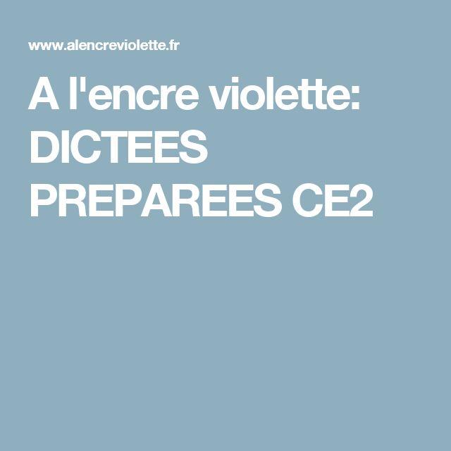 A l'encre violette: DICTEES PREPAREES CE2