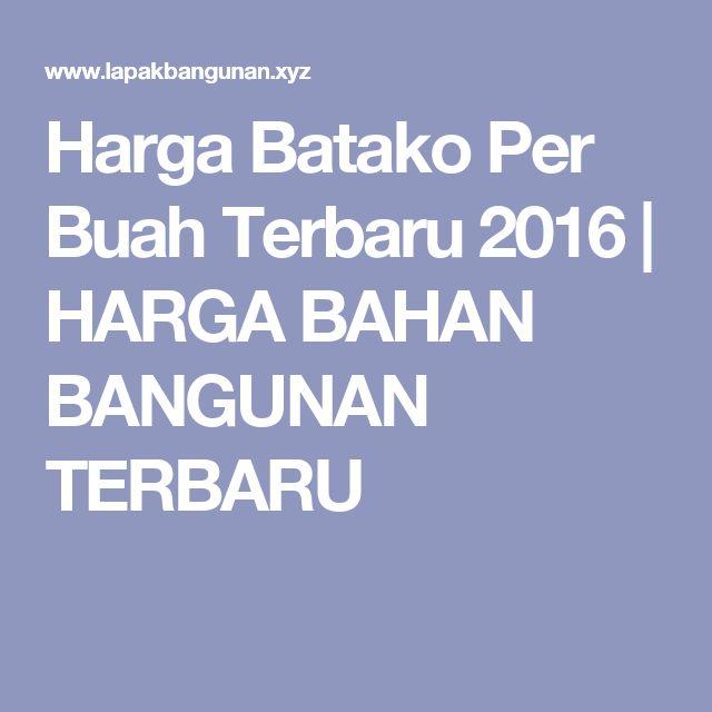 Harga Batako Per Buah Terbaru 2016 | HARGA BAHAN BANGUNAN TERBARU