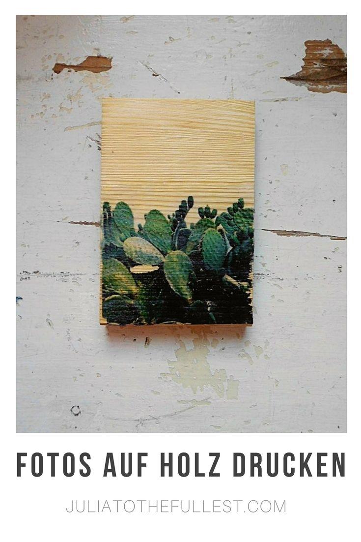 Wie Du Fotos Auf Holz Drucken Kannst I Can Do That Pinterest
