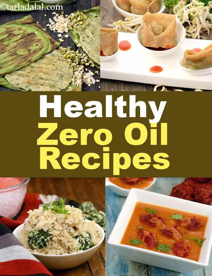 Zero Oil Indian Recipes 170 No Oil Recipes Indian Food Recipes Recipes Healthy Recipes