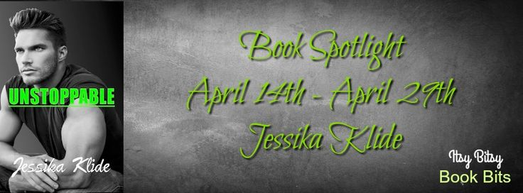 ~ ♦ ~ ♦ ~ ♦ ~ BOOK SPOTLIGHT ~ ♦ ~ ♦ ~ ♦ ~ Unstoppable by Jessika Klide  BUY NOW: http://amzn.to/2ojfcsT Hosted by Itsy Bitsy Book Bits BOOK 3 OF 5: Sunday morning finds Aurei (Maximus Aurelius Moore) and Siri Wright locked in each others arms and ready for a day of confessions, but Aurei receives a call that changes everything. I stare silent and still as he hangs up. He sets his phone down on the table and stands. He stares straight ahead, not looking at me. I watch as he clenches and…