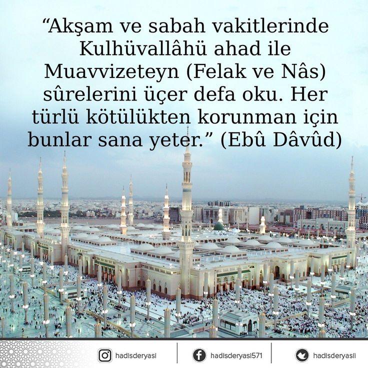 """""""Akşam ve sabah vakitlerinde Kulhüvallâhü ahad ile Muavvizeteyn (Felak ve Nâs) sûrelerini üçer defa oku..."""" #birhadis"""