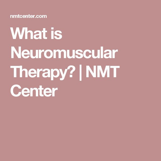What is Neuromuscular Therapy? | NMT Center