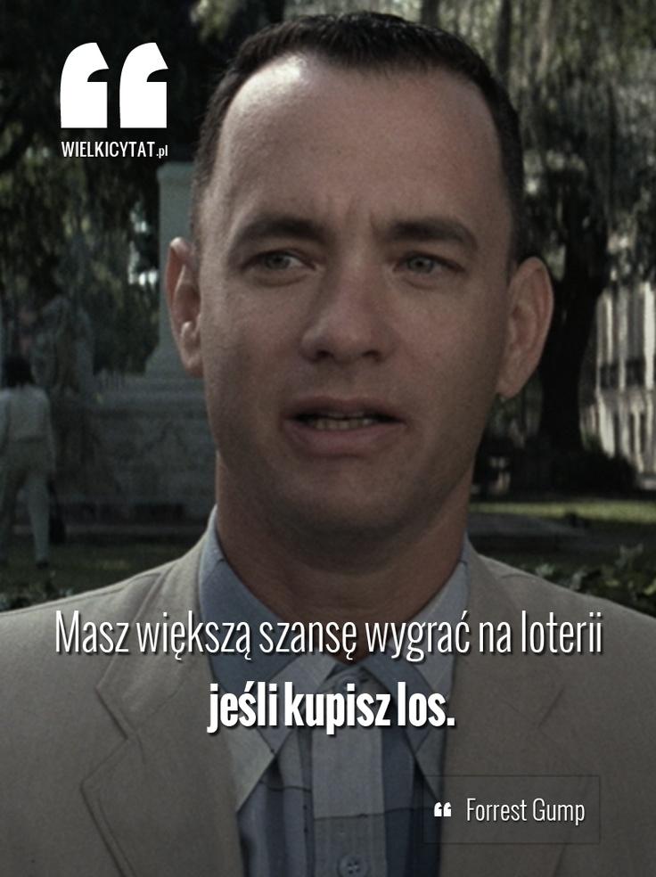 Masz większą szansę wygrać na loterii jeśli kupisz los.   #tomhanks #forrestgump #cytaty #movies  www.wielkicytat.pl