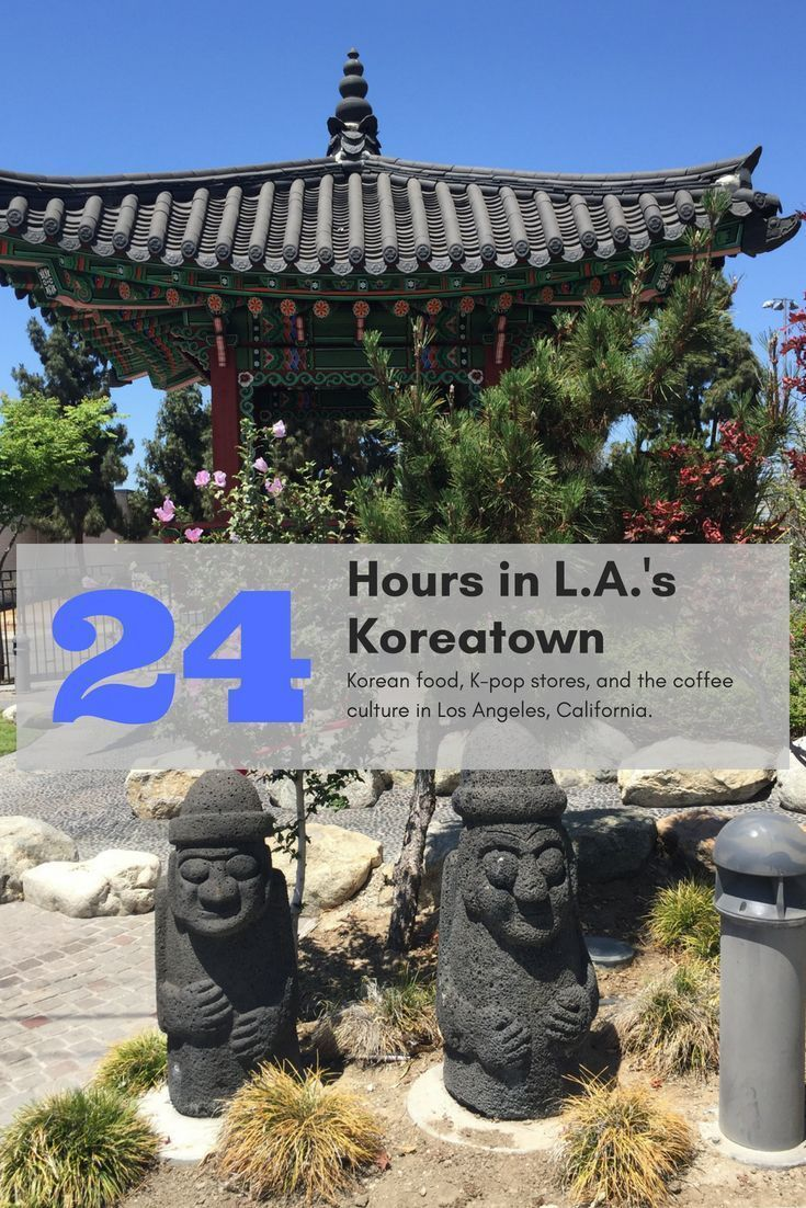 Plan A Day Trip To Los Angeles Koreatown With The Best Places Eat Korean Bbq For K Pop Merchandise Or Visit Historic Buildings