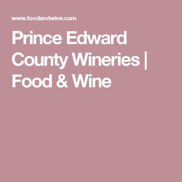 Prince Edward County Wineries | Food & Wine