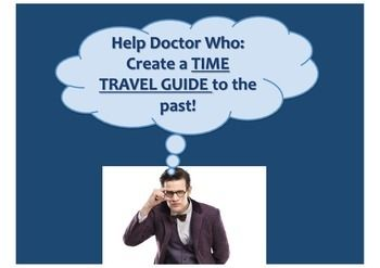Advise Doctor Who and help to keep him out of trouble... write a time travel guide to the past!  Doing this with my Year 7s at the moment and they're loving it! They get to choose which time period and place they write their guide on. So far I have several WW2, Tudors and Victorians booklets. But I also have one on the Mayans, The Great Fire in 1666 and the Spanish in the West Indies to name but a few!