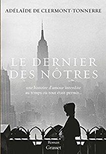 Critiques, citations, extraits de Le dernier des nôtres de Adelaïde de Clermont-Tonnerre. Quelle difficulté de choisir un livre parmi toutes les parutions de la...