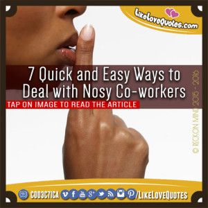 7 Quick and Easy Ways to Deal with Nosy Co-workers