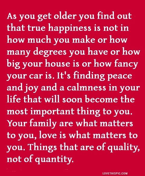 There are many things more important than what we accumulate in life. This is so true. It's a shame that u only get it later in life :)