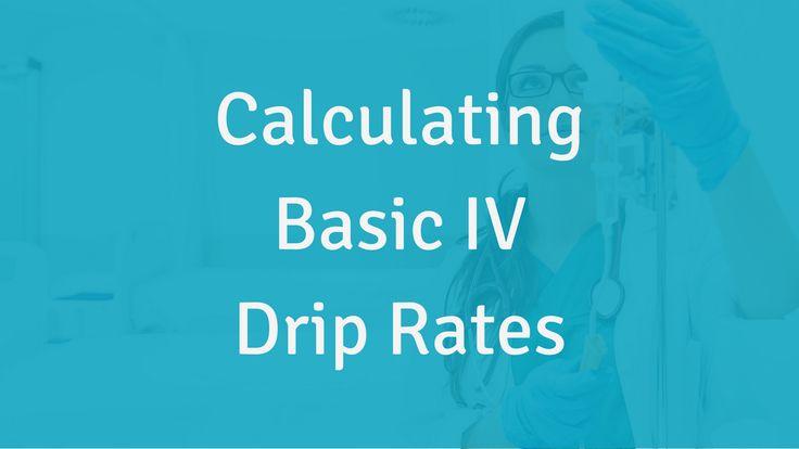 Calculating basic iv drip rates nursing school of