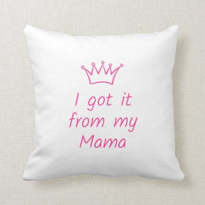 I Got It From My Mama Pillow Baby Girl Shower Gifts Kids Pillows Pillows