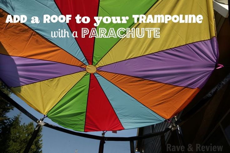 Add a roof to your trampoline to make a DIY bounce house! This might be fun one day. I wonder if our parachute is big enough!?