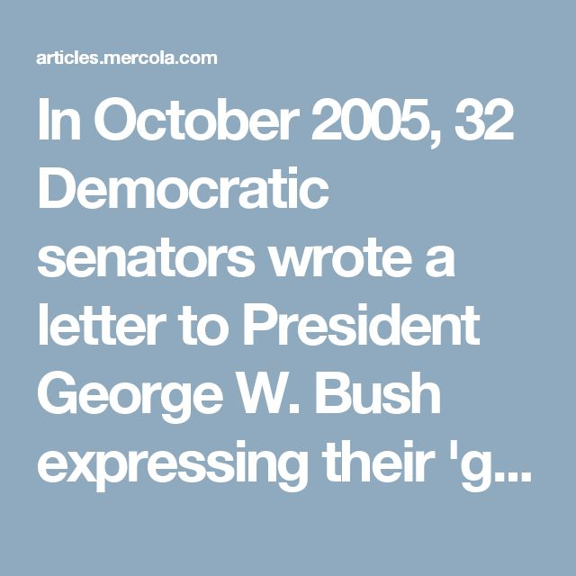 In October 2005, 32 Democratic senators wrote a letter to President George W. Bush expressing their 'grave concern that the nation is dangerously unprepared for the serious threat of avian influenza.'