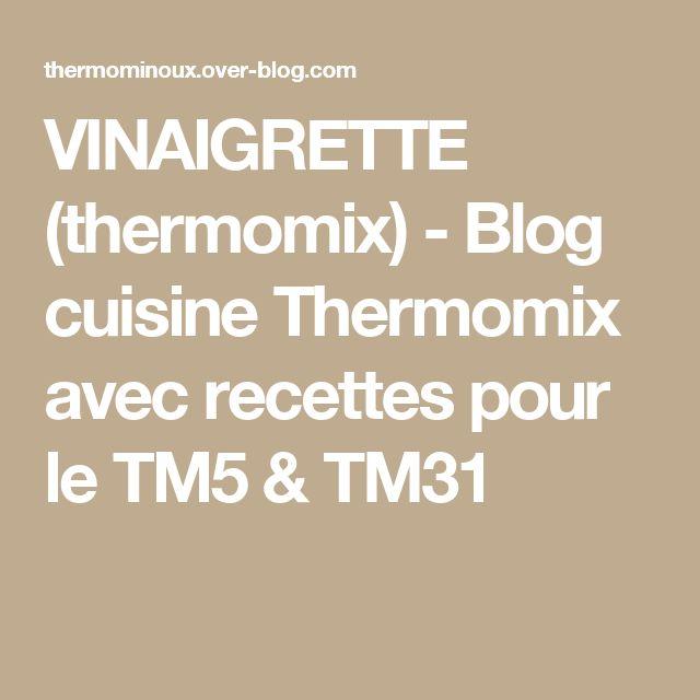 VINAIGRETTE (thermomix) - Blog cuisine Thermomix avec recettes pour le TM5 & TM31